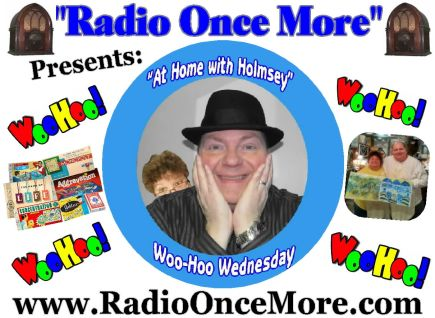 #Radio Once More-Woo-Hoo Wed Topic